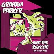 GRAHAM PARKER & THE RUMOUR - Live In New York Record Store Day 2017