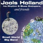 Jools Holland & His Rhythm & Blues Orchestra & Friends - Small World Big Band - NEW CD