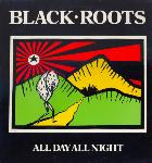 Black Roots - All Day All Night - VGC+ LP