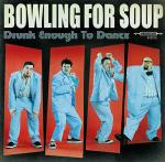 Bowling For Soup - Drunk Enough To Dance - NEW CD