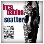 Inca Babies - Scatter RSD Ltd. Edition *