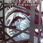 Jackson Browne - Lives In The Balance - (VGC)
