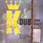 King Tubby And Friends - Dub Gone Crazy - The Evolution Of Dub At King Tubby's 1975-1979 - VGC LP ~ *Please Read Description*