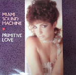 Miami Sound Machine - Primitive Love - (VGC+)