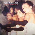Robert Palmer - I Didn't Mean To Turn You On - (Good)
