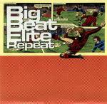 Various - Big Beat Elite Repeat - NEW CD